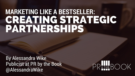 Marketing Like a Bestseller, Part Three: Creating Strategic Partnerships