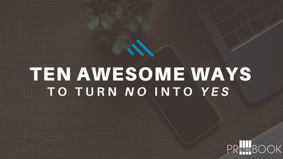 Ten Awesome Ways to Turn No into Yes by Brian Jud